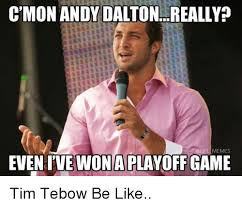 Tebow Meme - c monandydalton really memes even ive woniaplayoff game tim tebow