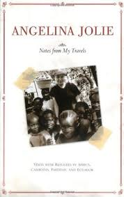 biography angelina jolie book notes from my travels visits with refugees in africa cambodia