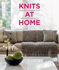 knits at home rustic designs for the modern nest ruth cross