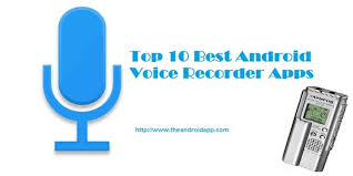 best android voice recorder top 10 free best android voice recorder apps