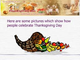 thanksgiving day thanksgiving day in america is a time to offer