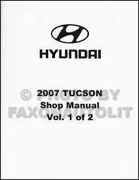 2007 hyundai tucson repair shop manual factory reprint volume 1 only