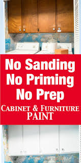 how to prep cabinets for painting no prep needed furniture and cabinet paint that means no