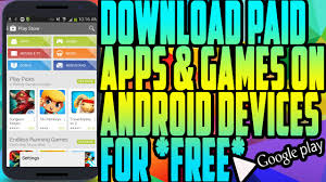 get paid and apps directly from play store for free