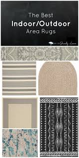 Best Outdoor Rug by The Best Indoor Outdoor Area Rugs Life On Shady Lane