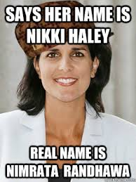 Haley Meme - says her name is nikki haley real name is nimrata randhawa