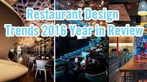 restaurant design trends in 2017 youtube