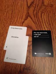 words against humanity cards the 21 worst cards against humanity cards to play around family