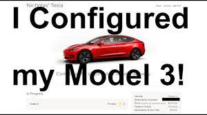 nick u0027s tesla i configured u0026 ordered my model 3 youtube