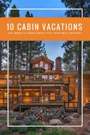 10 popular cabin vacations you never thought of tripadvisor