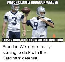 Brandon Weeden Memes - watch closey brandon weeden memes this is how youthrow an