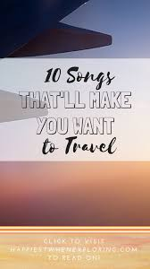 travel songs images 10 songs that 39 ll make you want to travel travel songs jpg