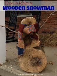 wooden snowman how to make a wooden snowman a buck a buck
