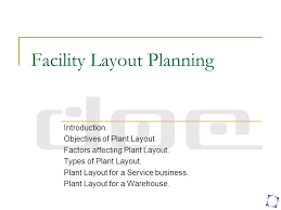 warehouse layout factors facility layout planning ppt download