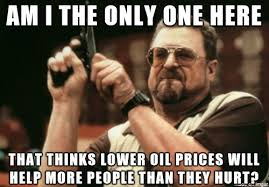 Impact Meme - after hearing numerous news stories about low oil prices and the