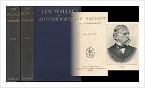 lew wallace autobiography lew wallace an autobiography illustrated vols i ii lew