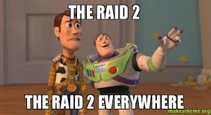 Make A Meme With 2 Pictures - the raid 2 the raid 2 everywhere make a meme