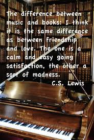 quotes about music on piano c s lewis on the difference between books and music the wit