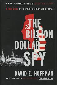 the billion dollar spy a true story of cold war espionage and