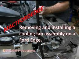 2009 ford flex fan ford edge electric fan assembly removal and installation youtube