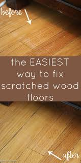 How To Repair Laminate Wood Flooring Best 25 Hardwood Floor Scratches Ideas On Pinterest Fix
