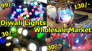 diwali lights wholesale market electronics items in cheap price