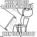 Meme Throwing Table - table flip guy meme generator imgflip
