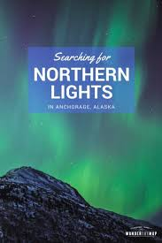 anchorage alaska northern lights tour searching for northern lights in anchorage alaska wander the map