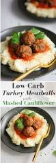 Low Carb Comfort Food Low Carb Turkey Meatballs With Mashed Cauliflower Primavera Kitchen