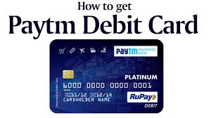 debit card paytm debit card get your rupay debit card from paytm