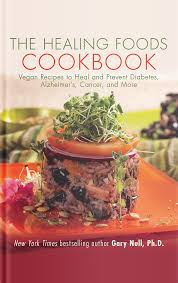 the healing foods cookbook vegan recipes to heal and prevent