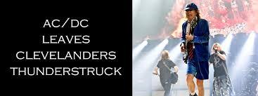 ac dc leaves clevelanders thunderstruck u2013 neo music scene