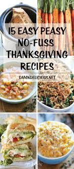 15 easy peasy no fuss thanksgiving recipes damn delicious
