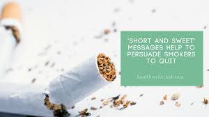 and sweet messages help to persuade smokers to quit