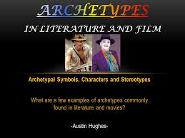 archetypal themes list archetypes in literature and film ppt video online download