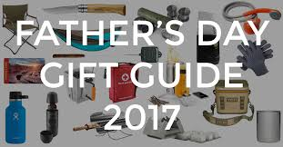 fathers day gifts 18 s day gifts for the outdoorsy fresh the grid