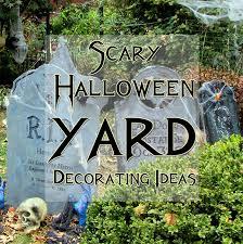 6 scary halloween yard decoration ideas my happy halloween