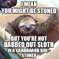 Cardboard Box Meme - meme creator i mean but you re not you might be stoned dabbed out