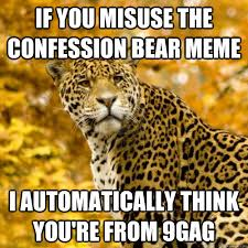 Confession Bear Meme - if you misuse the confession bear meme i automatically think you re