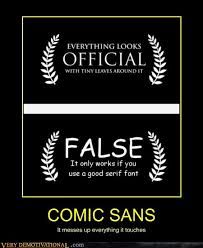 Comic Sans Meme - comic sans very demotivational demotivational posters very