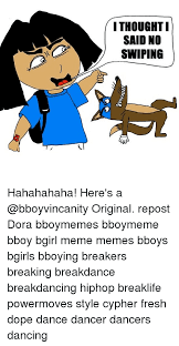 25 best memes about bboy cypher dope and fresh bboy cypher