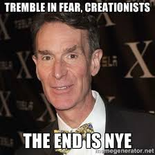 Bill Nye Meme - my reaction to the bill nye v ken ham debate last night meme guy