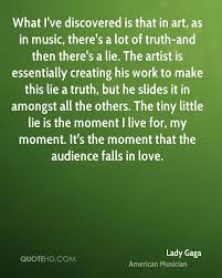 Artist Love Quotes by Lady Gaga Work Quotes Quotehd