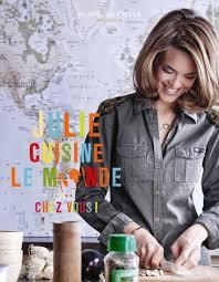 cuisine julie cuisine et voyage avec julie andrieu