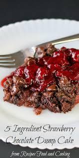 chocolate strawberry dump cake recipe food for health recipes