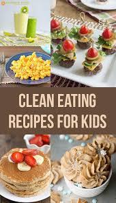 best 25 clean eating kids ideas on pinterest healthy eating