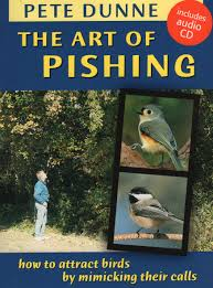 the art of pishing how to attract birds by mimicking their calls