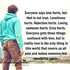 quote love hurt awesome quotes everyone says love hurts in life