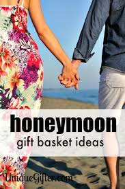 honeymoon shower gift ideas honeymoon gift basket ideas unique gifter
