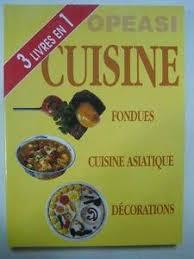 livre cuisine asiatique 3 livres en 1 fondues cuisine asiatique decorations by p